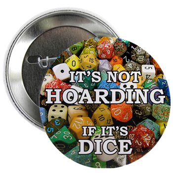 List of Products for the 'It's Not Hoarding if It's Dice' Design
